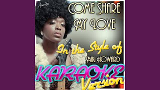 Come Share My Love (In the Style of Miki Howard) (Karaoke Version)