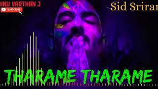 Tharame Tharame - Sid Sriram - Tamil Hit Songs