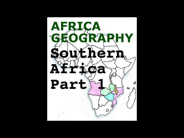 Africa Geography Song, Southern Africa Part 1