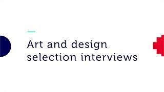 Art and Design selection interviews | RMIT University