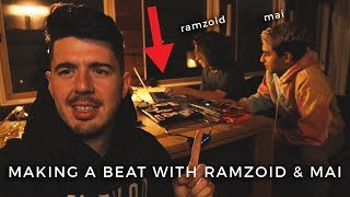 MAKING A BEAT WITH RAMZOID AND MAI *its a banger*
