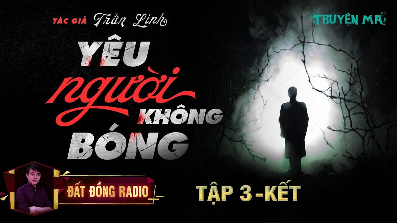 Yêu Người Không Bóng | Tập 3 Kết | Truyện Ma Dân Gian Hay | Nguyễn Huy