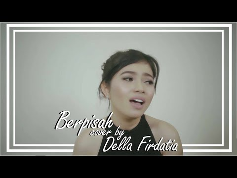 The Panasdalam Bank Feat. Vanesha Prescilla - Berpisah (COVER) By Della Firdatia