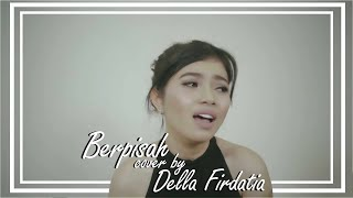 Gambar cover The Panasdalam Bank feat. Vanesha Prescilla - Berpisah (COVER) by Della Firdatia