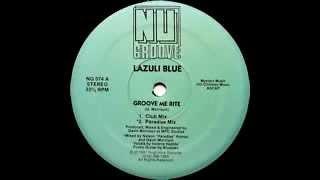 "Lazuli Blue ""Groove Me Rite"" (Paradise Mix) 1991"