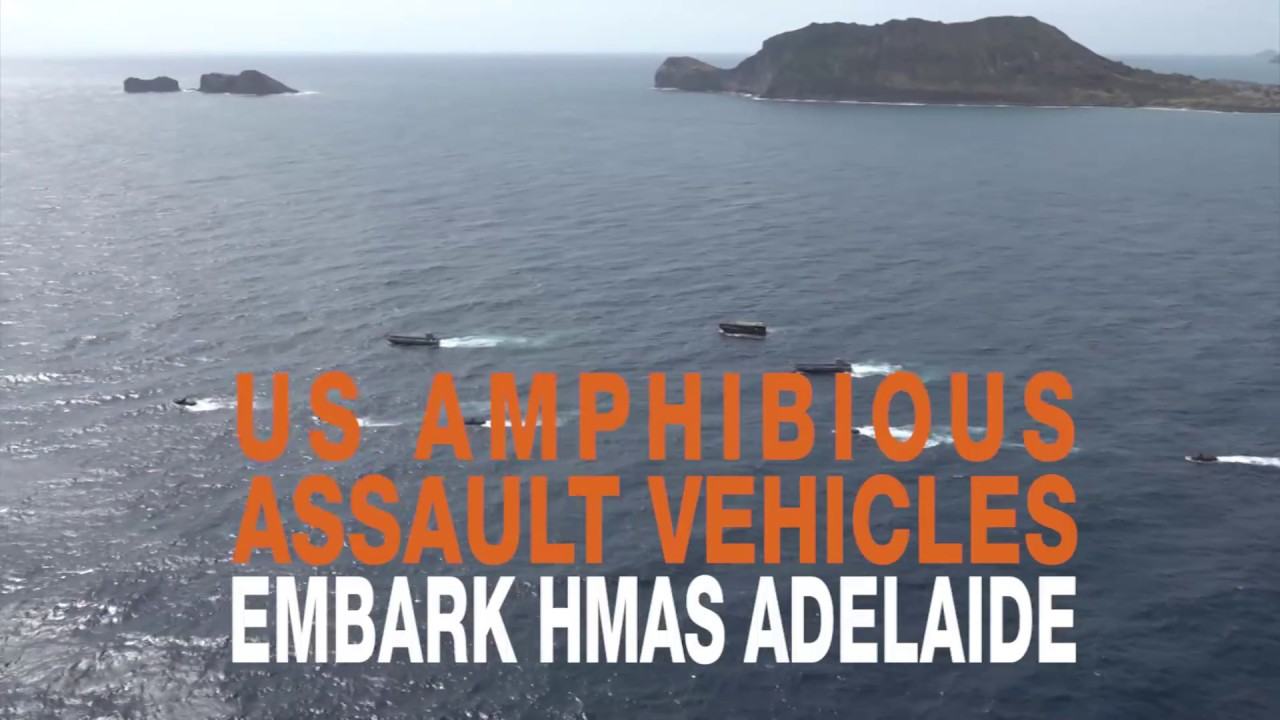 US Amphibious Assault Vehicles embark HMAS Adelaide