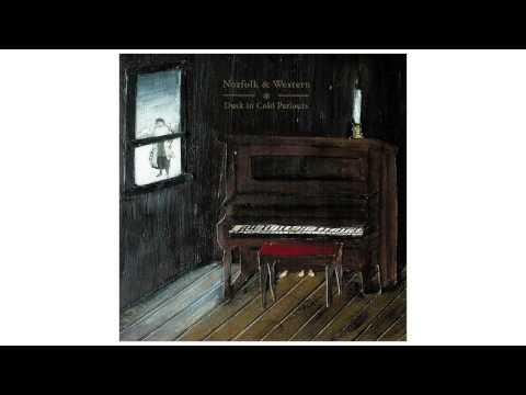 "Norfolk & Western - ""Dusk In Cold Parlours"" [FULL ALBUM STREAM]"