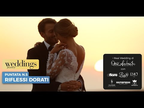 "5 - Weddings Luxury stagione 2018 - Puntata 5 ""Riflessi Dorati"""