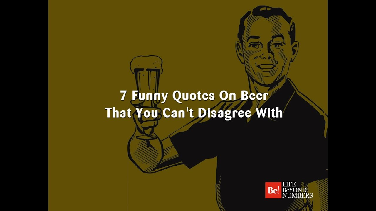 7 Funny Quotes On Beer That You Can\'t Disagree With
