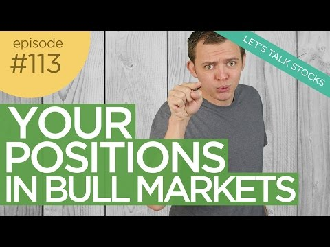 Ep 113: Your Positions in Bullish Market Conditions