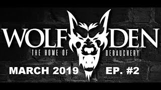 The Wolf Den: Episode #2 - March 2019 with Mike Tramp & XYZ