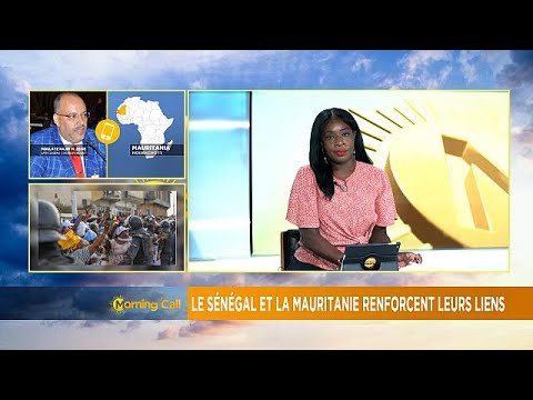 Senegal and Mauritania strengthen diplomatic ties [Morning Call]
