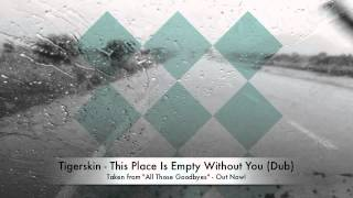 Tigerskin | This Place Is Empty Without You (Dub) | Dirt Crew Recordings