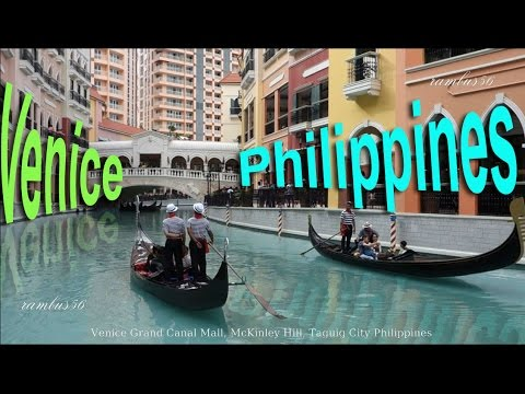 Venice Grand Canal Mall, McKinley Hills Taguig City Philippines