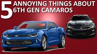5 Things I HATE About 6th Gen Camaros
