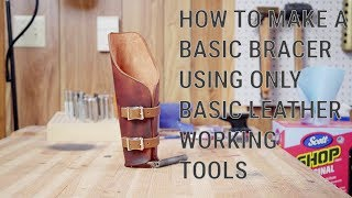 How to Make a Basic Bracer Using Only Basic Leatherworking Tools