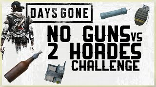 NO GUNS VS 2 HORDES CHALLENGE   DAYS GONE   NO WEAPONS VS GROOSE GARDENS HORDE