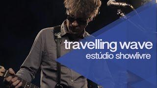 """Wrong way"" - Travelling Wave no Estúdio Showlivre 2015"