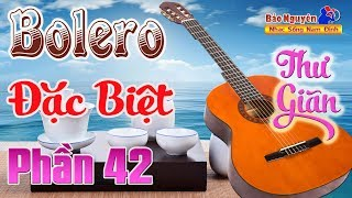 Nhạc Dành Cho cà phê Phòng Trà Bolero Thư Giãn Phần 42...Tỉa Guiatr Ngọt Lịm - Nhạc Sống Bảo Nguyên