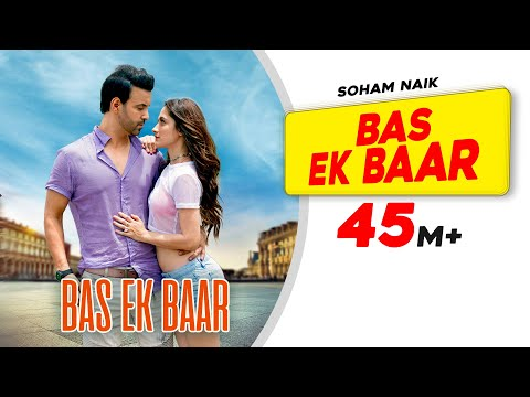 Bas Ek Baar  Official Video  Soham Naik  Anurag Saikia  Latest Hindi Songs