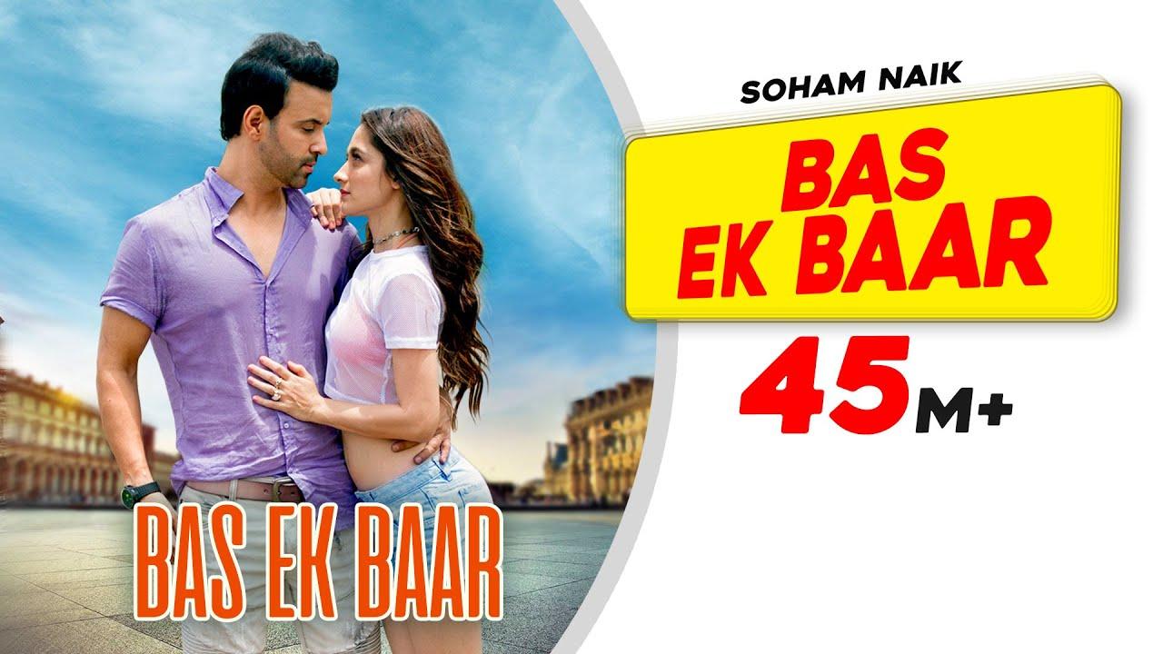Bas Ek Baar | Soham Naik | Aamir Ali | Sanjeeda Sheikh | Anurag Saikia | Latest Hindi Songs