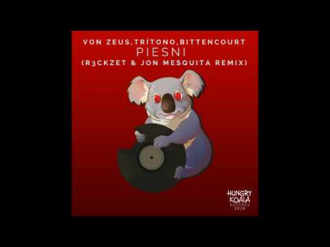 Von Zeus,Trítono,Bittencourt - Piesni (R3ckzet, Jon Mesquita Remix)
