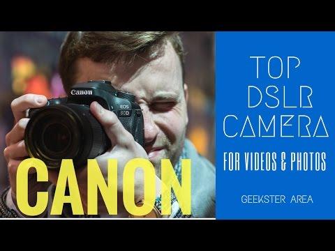 Top 5: Best CANON DSLR Cameras [2016 - 2017]