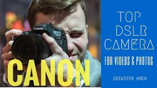 TOP & BEST DSLR Cameras for VLOGGERS & PROFESSIONALS (2016 - 2017) - Best for YouTubers