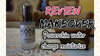 REVIEW MAKEOVER POWERSKIN WATER CHARGE MOISTURIZER 2019 - By Angky Ayoeni