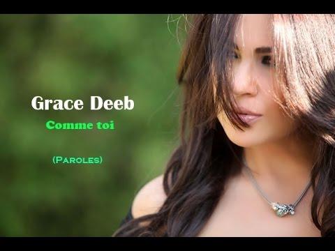 Comme toi - Grace Deeb  Paroles By Leader Of
