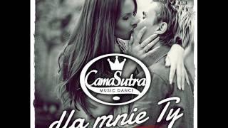 CamaSutra - Dla mnie Ty NOWOŚĆ 2015