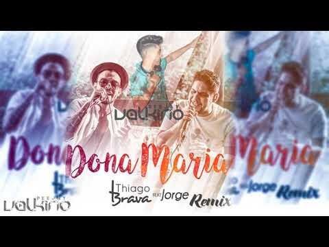 Thiago Brava Ft. Jorge - Dona Maria [Dj Valkirio Remix] 2018