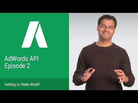 "AdWords API DevBytes Episode 2: Getting to ""Hello, World!"""