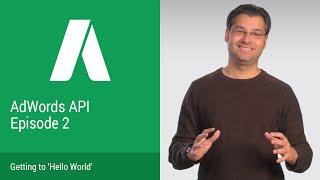 "AdWords API DevBytes Episode 2: Getting to ""Hello, World!"" Mp3"