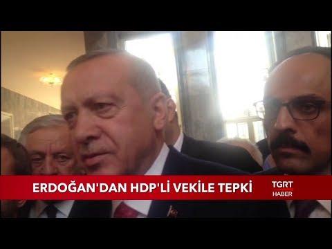 Cumhurbaşkanı Erdoğan'dan HDP'li Vekile Tepki