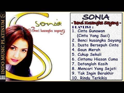 SONIA - Full Album BENCI KUSANGKA SAYANG - [Album 3 - 2002] HQ Audio - Playlist !!!