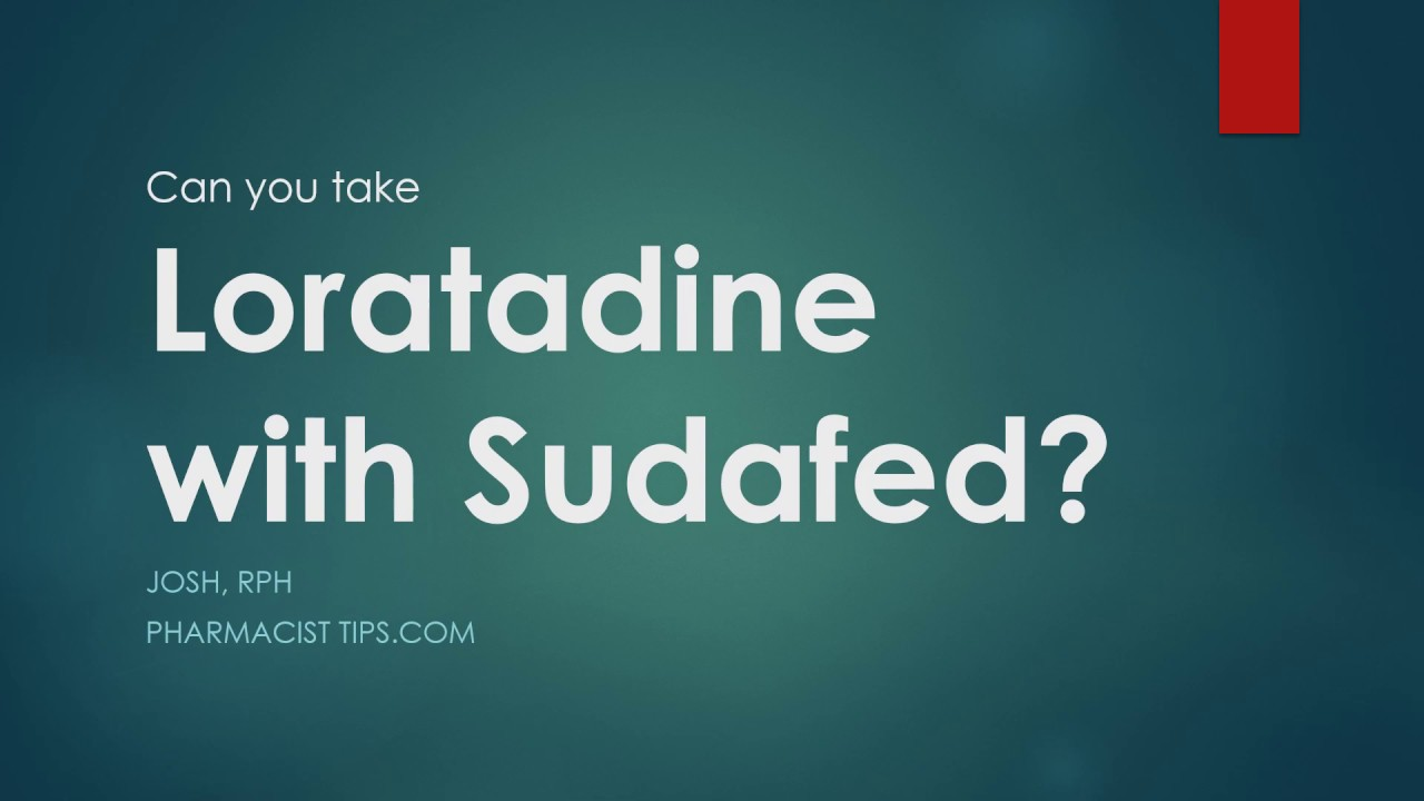 Can you take loratadine with Sudafed - YouTube