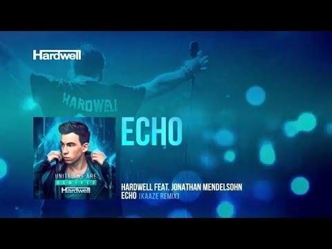 Hardwell feat  Jonathan Mendelsohn - Echo Kaaze Remix