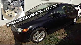 Honda Civic Rear Brake Pads and Rotors Replacement 2006 2007 2008 2009 2010 2011