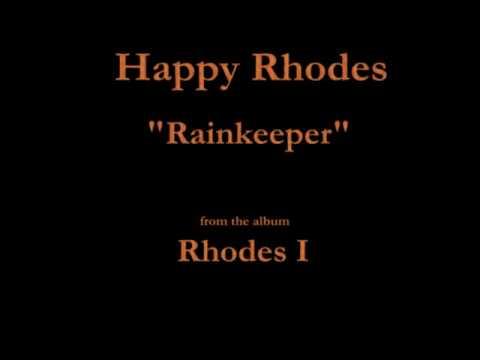 Happy Rhodes  Rhodes I  01  Rainkeeper 1986