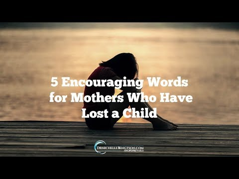 5 Encouraging Bible Verses for Mothers Who Have Lost a Child