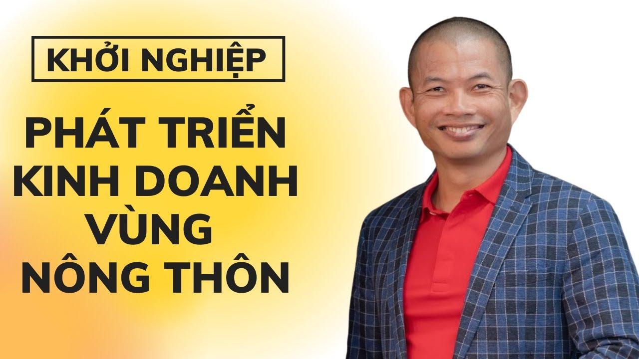 Khởi nghiệp: Không ở thành phố thì khởi nghiệp thế nào (đang HOT)? Phạm Thành Long