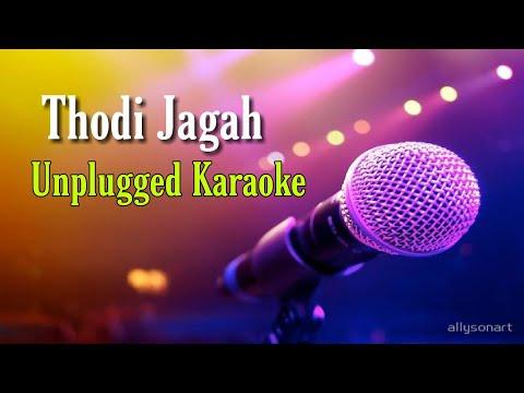 thodi-jagah-(marjaavaan)---unplugged-karaoke-with-lyrics---arijit-singh