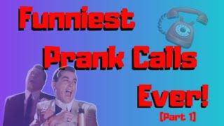 Funniest Prank Calls Ever! (part one)