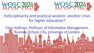 4.3. Indisciplinarity and practical wisdom: another crisis for higher education? Clive Holtham