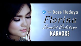 Florina - Sesakit Sakitnya [Official Karaoke]