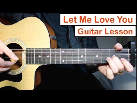 Let Me Love You - Justin Bieber DJ Snake Guitar Lesson Tutorial Chords