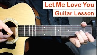 Let Me Love You - Justin Bieber DJ Snake Guitar Lesson Tutorial Chords