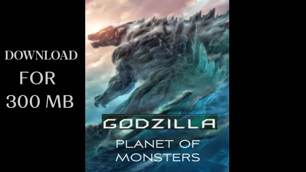 Download DOWNLOAD Godzilla the planet of monsters full movie 480p