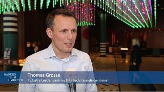 Interview mit Thomas Grosse (Google Germany) | Banken im Umbruch 2018